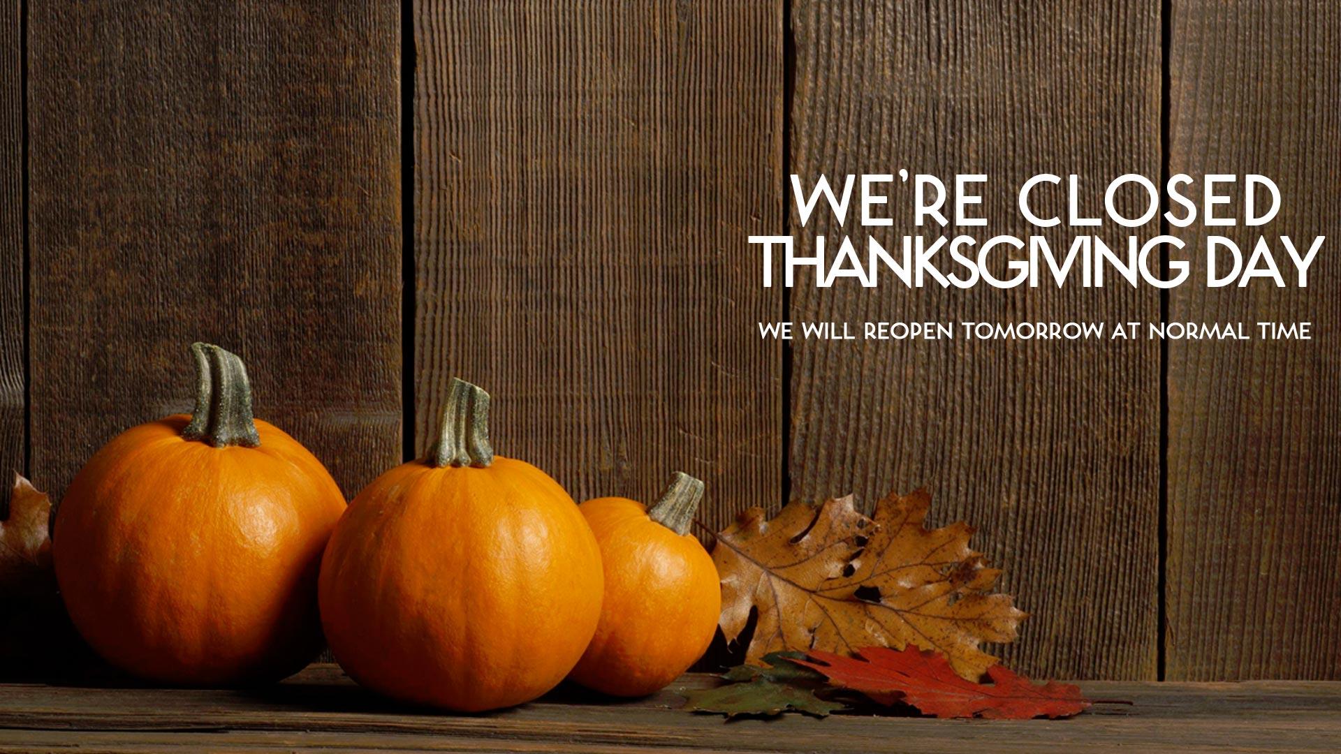 closed  u2013 thanksgiving day
